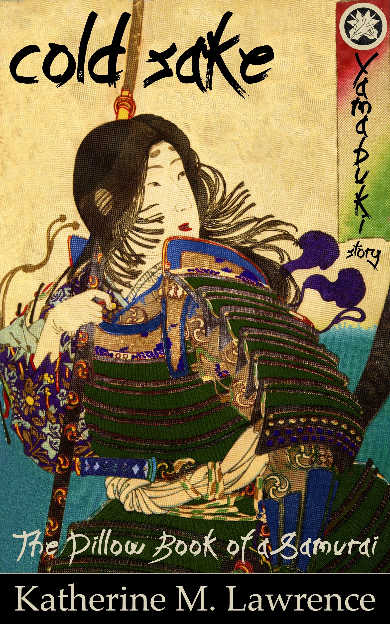 Cold Saké, A Yamabuki Story (Kindle) A young woman samurai in ancient Japan encounters mysteries at a remote country inn
